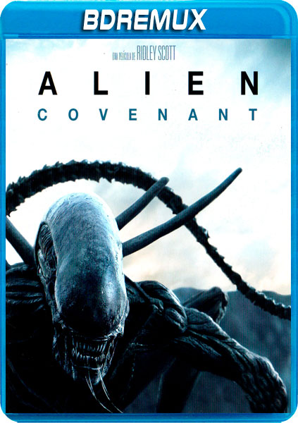 ALIEN COVENANT [BDREMUX 1080P][DTS 5.1 CASTELLANO-DTS 5.1 INGLES+SUBS][ES-EN] torrent